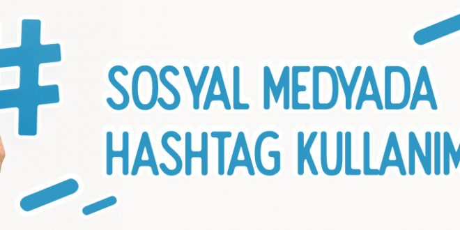 hashtag-nedir-hashtag-nasil-kullanilir