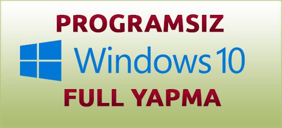 windows10-full-yapma-programsiz
