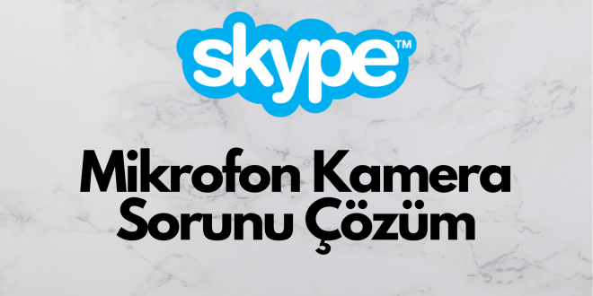 skype-mikrofon-kamera-sorunu